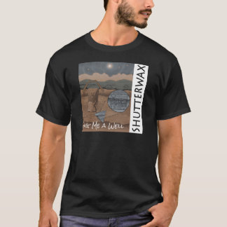 Shutterwax - Dig Me a Well Album Cover T-Shirt