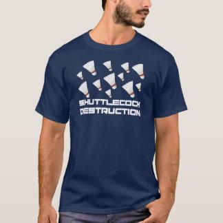 Shuttlecock Destruction T-Shirt