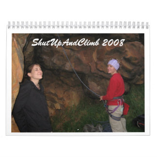ShutUpAndClimb 2008 Wall Calendar