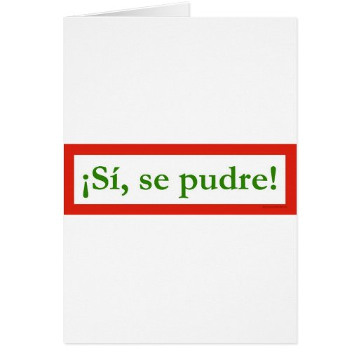 si se pudre puede yes i can obama greeting cards