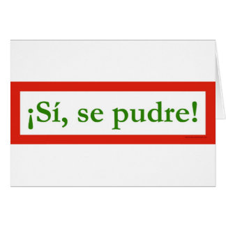 si se pudre puede yes i can obama greeting card