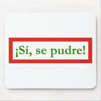si se pudre puede yes i can obama mousepad