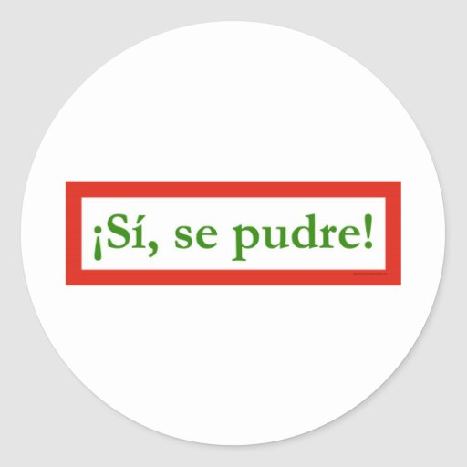 si se pudre puede yes i can obama round sticker