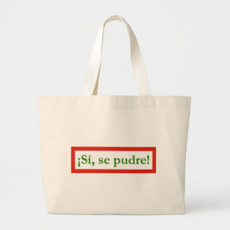 si se pudre puede yes i can obama tote bags