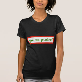 si se pudre puede yes i can obama tees