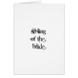 Sibling of the Bride Greeting Card