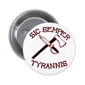 Sic Semper Tyrannis 6 Cm Round Badge