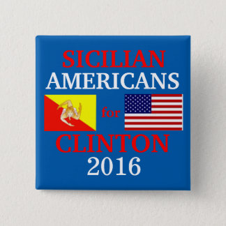 Sicilian Americans for Hillary Clinton 15 Cm Square Badge
