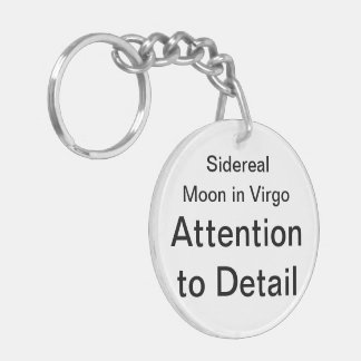 Sidereal Moon in Virgo: Attention to Detail Double-Sided Round Acrylic Key Ring