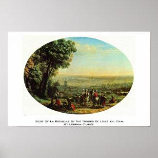 Siege Of La Rochelle By The Troops Of Louis Xiii. Posters
