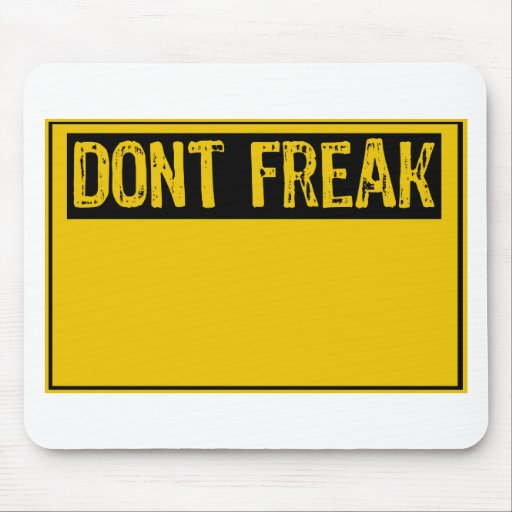 Sign- Dont Freak- yellow/black Mouse Pad