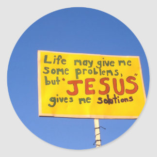 Sign in English on a pole Jesus gives me answers Round Sticker