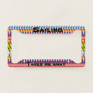 Signal Flags pattern_Sailing Takes Me Away Licence Plate Frame