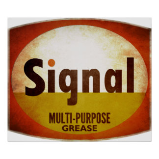 Signal Multi-Purpose Grease sign weathered vers Poster