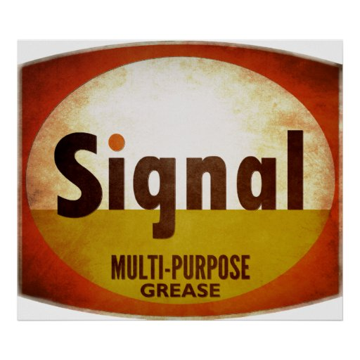Signal Multi-Purpose Grease sign weathered vers. Poster