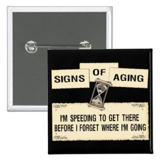 Signs of Aging - Speeding Pinback Button