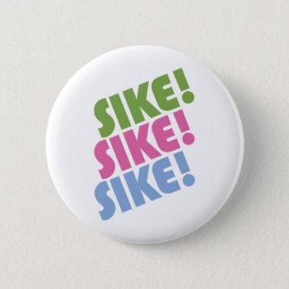 Sike! 6 Cm Round Badge