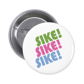 Sike! 6 Cm Round Badge