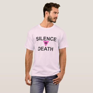 SILENCE EQUALS DEATH T-Shirt