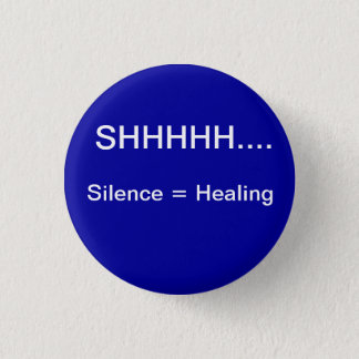 SIlence equals healing 3 Cm Round Badge