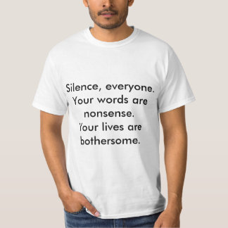 Silence, Everyone T-Shirt