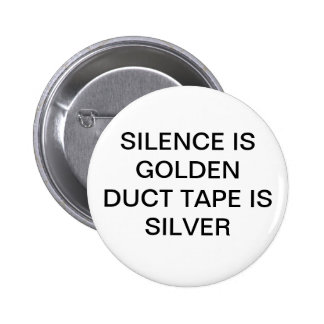 SILENCE IS GOLDEN PINS