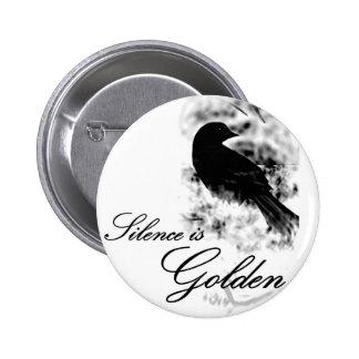 Silence is Golden - Black Bird Pinback Button