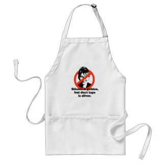 Silence is golden, but duct tape is silver adult apron