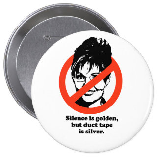 Silence is golden but duct tape is silver pinback button