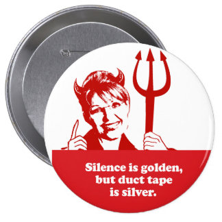 Silence is golden but duct tape is silver pinback buttons