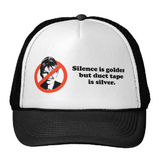 Silence is golden, but duct tape is silver trucker hat