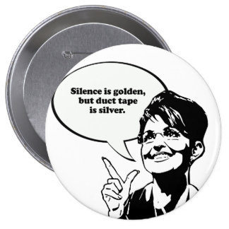 Silence is golden but duct tape is silver pin