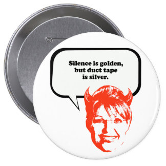 Silence is golden but duct tape is silver pins