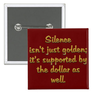 Silence is Golden Buttons