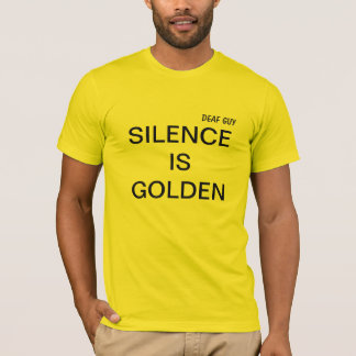 SILENCE IS GOLDEN comfy T-Shirt, bright yellow T-Shirt