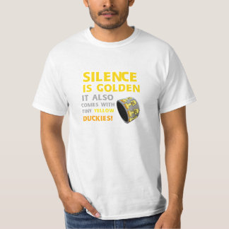 Silence Is Golden Duct Tape Humor T-Shirts