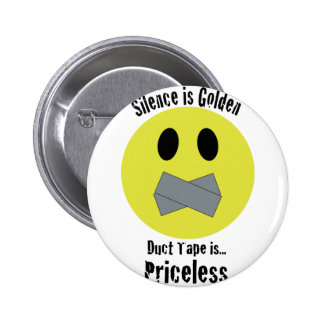 Silence is Golden Duct Tape is Priceless Pinback Button