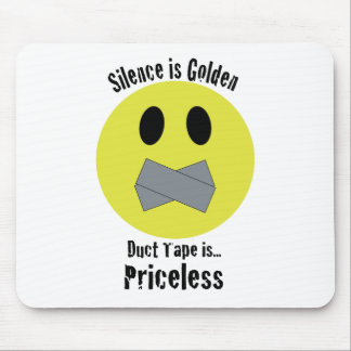 Silence is Golden Duct Tape is Priceless Mouse Pad