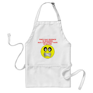 Silence Is Golden Duct Tape Is Silver Adult Apron