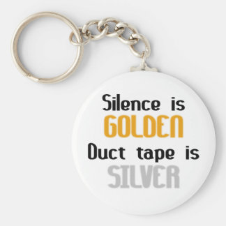 Silence is Golden Ductape is Silver Basic Round Button Key Ring