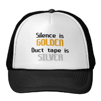 Silence is Golden Ductape is Silver Trucker Hat