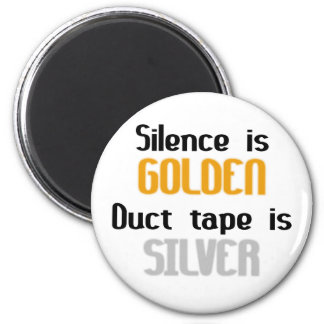 Silence is Golden Ductape is Silver 6 Cm Round Magnet