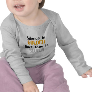 Silence is Golden Ductape is Silver T-shirts
