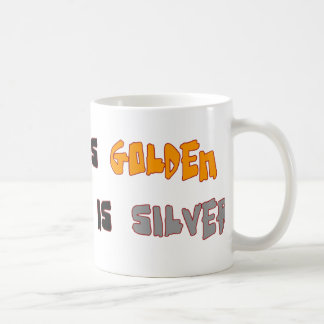 Silence is Golden Coffee Mug