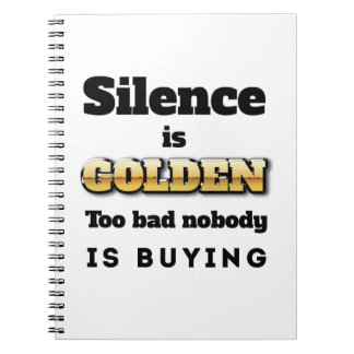 Silence is Golden Note Book
