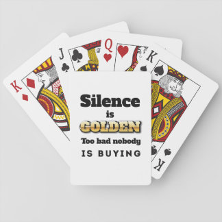 Silence is Golden Playing Cards