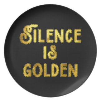 Silence is Golden Plate