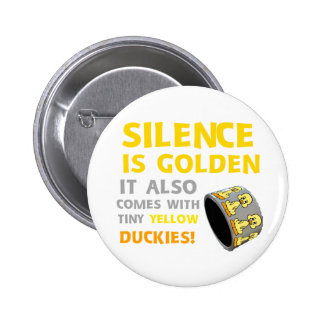 Silence Is Golden Rubber Ducky Duct Tape Humor Pinback Button