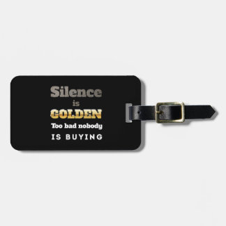 Silence is Golden Tag For Luggage
