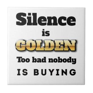 Silence is Golden Ceramic Tiles